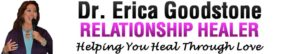 Dr Erica Goodstone Relationship Healer Love Mentor Spiritual Licensed Mental Health Counselor