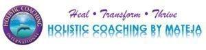 Holistic Coaching International Banner Mateja Petje Holistic Psychotherapist Stress Management Coach PTSD Trauma Anxiety Depression Depressed Tapping Reiki EFT